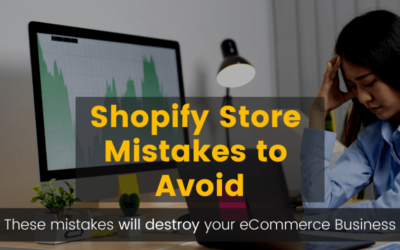 Shopify Store Mistakes to Avoid to get Results