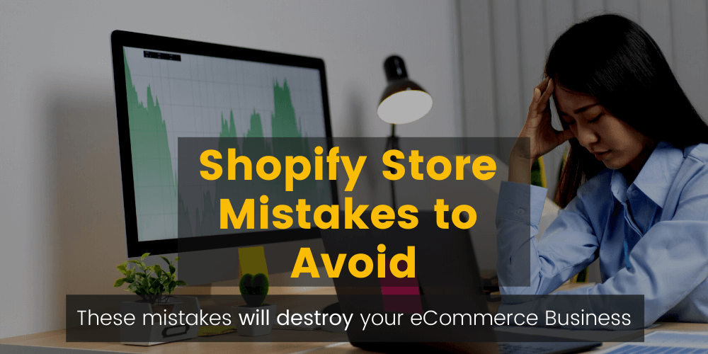 Shopify Store Mistakes to Avoid